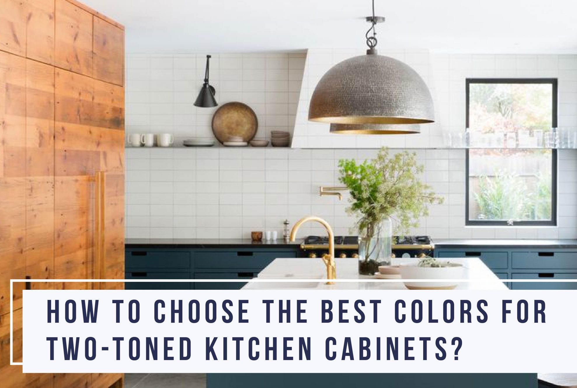 two-toned-kitchen-cabinet-trend-2020