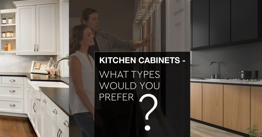Kitchen Cabinets - What Types Would You Prefer?