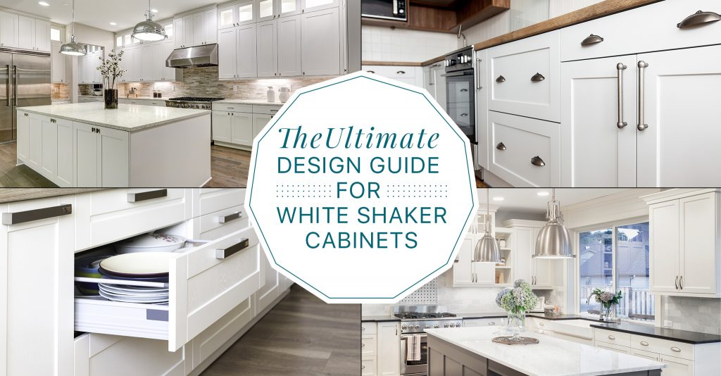 The Ultimate Design Guide for White Shaker Cabinets